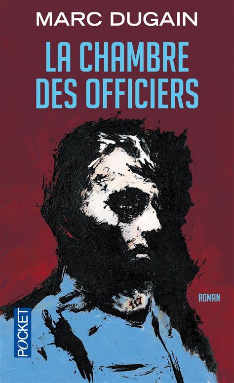 la chambre des officiers dugain livre la chambre des officiers marc dugain