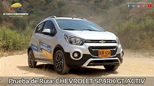 Chevrolet Spark Gt Activ  Prueba De Ruta E Impresiones De