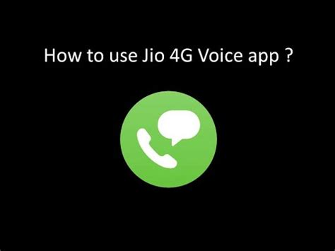 how to use jio 4g voice app