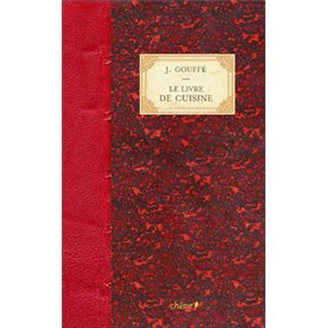 fnac livres cuisine le livre de cuisine relié jules gouffé achat livre