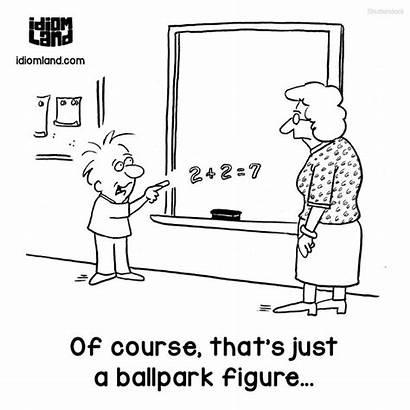 Ballpark Figure Meaning Estimate Rough Idiom Idioms