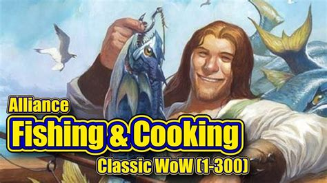 classic wow fishing  cooking   alliance guide