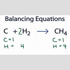 C + H2 = Ch4  Balancing Equations Youtube