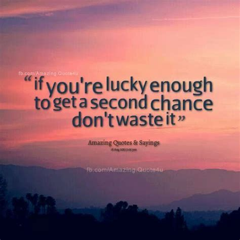 Second Chances Quotes Second Chance Quotes About Relationships Quotesgram