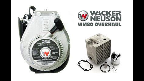 wacker neuson wm engine rebuild  repair dhs equipment youtube