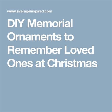 ornament to remember a loved one diy memorial ornaments to remember loved ones at loved ones diy and crafts and