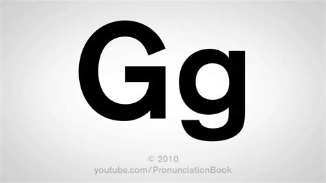 How To Pronounce The Letter G