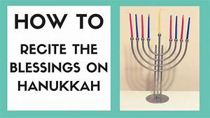 how to recite the hanukkah blessings