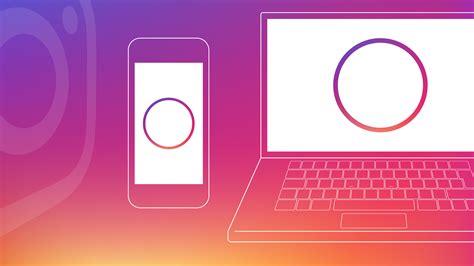 instagram stories video les stories instagram arrivent sur navigateur mobile