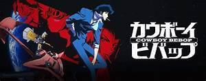 Stream & Watch Cowboy Bebop Episodes Online - Sub & Dub
