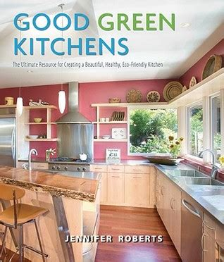 healthy green kitchen green kitchens the ultimate resource for creating a 1597