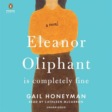 eleanor oliphant  completely fine audiobook listen