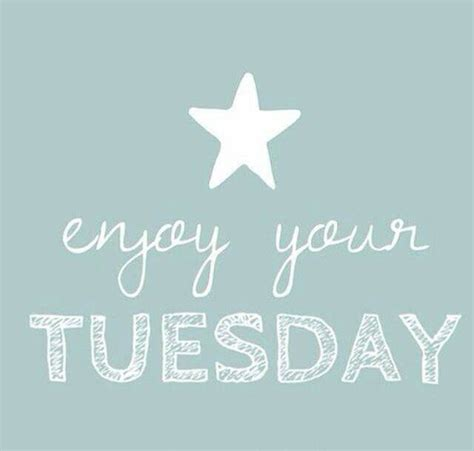 Tuesday Quotes Tuesday Quotes Www Imgkid The Image Kid Has It
