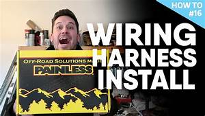 Step By Step Wiring Harness Install