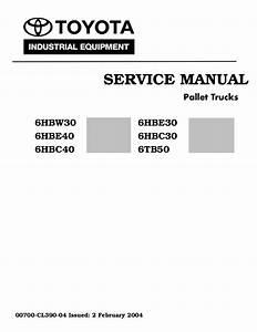 Toyota 6hbe40 Pallet Truck Service Repair Manual Sn 10011
