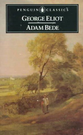 adam bede  george eliot reviews discussion bookclubs