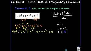 Lesson 2 - Find Real & Imaginary Solutions - YouTube