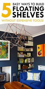 5 Easy Ways To Build Floating Shelves Yourself  Without