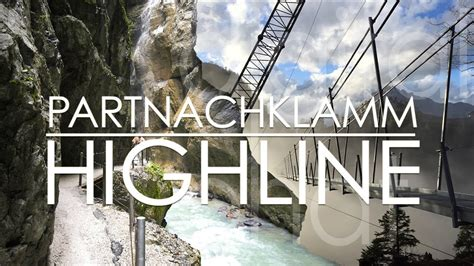 partnachklamm highline   garmisch reutte youtube
