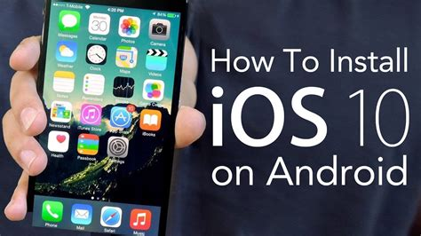 how to put on an iphone how to install ios 10 on android make your android phone