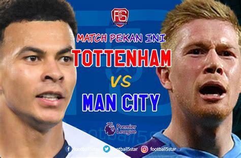 Prediksi Liga Inggris: Tottenham Hotspur vs Manchester City