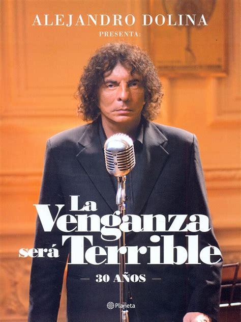 Libro: Alejandro Dolina La Venganza Sera Terrible 30