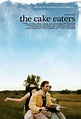 """RECOMMENDED! """"The Cake Eaters"""" (2009) 