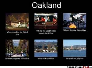 Oakland... - What people think I do, what I really do ...
