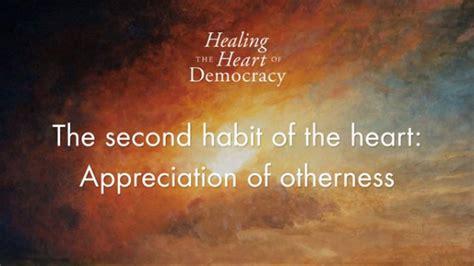 Parker J. Palmer's Five Habits of the Heart • Center for