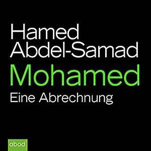 Mohamed Eine Abrechnung : mohamed eine abrechnung audio download hamed abdel samad matthias l hn abod ~ Themetempest.com Abrechnung