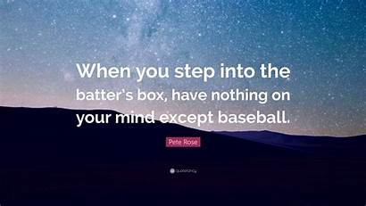 Pete Rose Batter Nothing Step Into Except