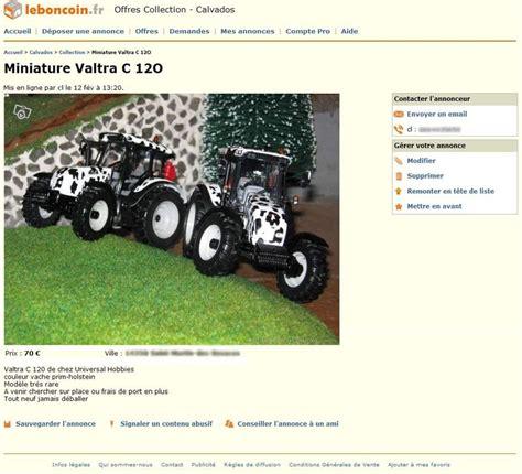 leboncoin mes annonces et une arnaque de plus sur leboncoin les miniatures agricoles de fab8banzai et d autres