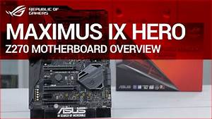 Rog Maximus Ix Hero Z270 Motherboard Overview