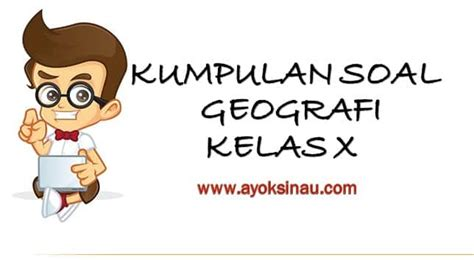 Laqtihan soal b jawa smp muhammadiyah 4 kelas 7 soal latihan pas ips kelas 9. Contoh Soal Pilihan Ganda Geografi Kelas X Semester 2 ...