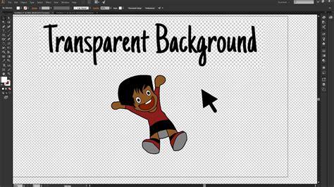 transparent background illustrator adobe illustrator cc how to make the image background