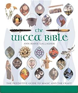 The Wicca Bible: The Definitive Guide to Magic and the ...