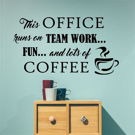 See more ideas about quotes, fitness quotes, motivation. Office Runs on Coffee | Vinyl Wall Decal | Breakroom Lettering