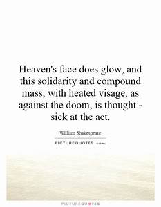 Heaven's fa... Glow On Face Quotes