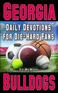 Daily Devotions for Die-Hard Fans: Georgia Bulldogs by Ed ...