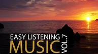 Easy Listening Music Vol. 7 - Relaxing Music, Background ...