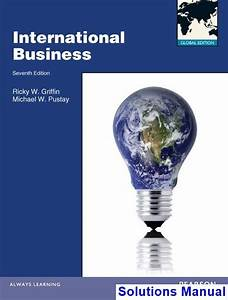 International Business 7th Edition Griffin Solutions
