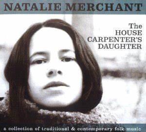 Natalie Merchant – House Carpenter's Daughter '03 ...