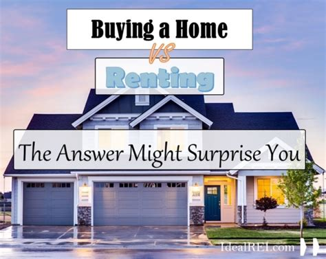 Renting A by Renting Vs Buying A House Which Is Better Ideal Rei