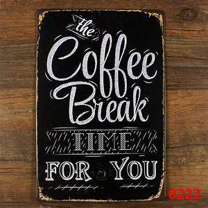 Aliexpress com : Buy The coffee break time for you!vintage metal signs retro tin sign the wall