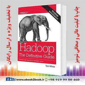 Hadoop  The Definitive Guide  Storage And Analysis At Internet Scale 4th Edition