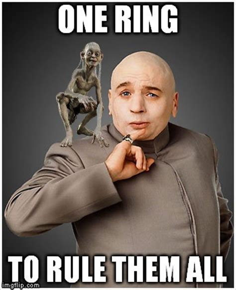 One Ring To Rule Them All Meme - dr evil meme imgflip