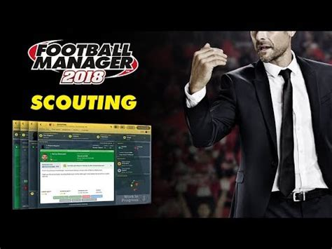 football manager 2018 scouting and dynamics details pc