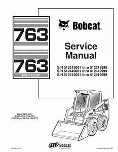 Bobcat 763 Skid Steer Loader Service Repair Manual S  N 512440001 Thru U2026