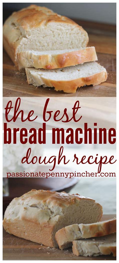 bread machine recipes the best bread machine dough recipe