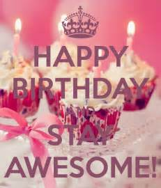 Happy Birthday Stay Awesome